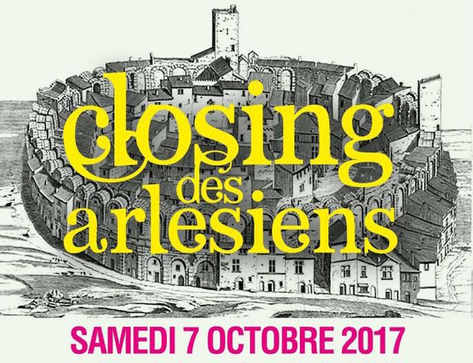 Closing des Arlésiens octobre 2017