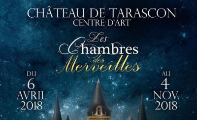 exposition les chambres des merveilles 2018 au chateau de tarascon