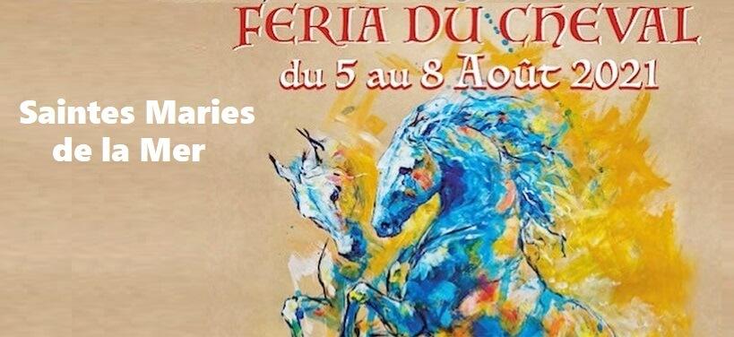 féria du Cheval 2021 au Saintes Maries de la Mer - le programme