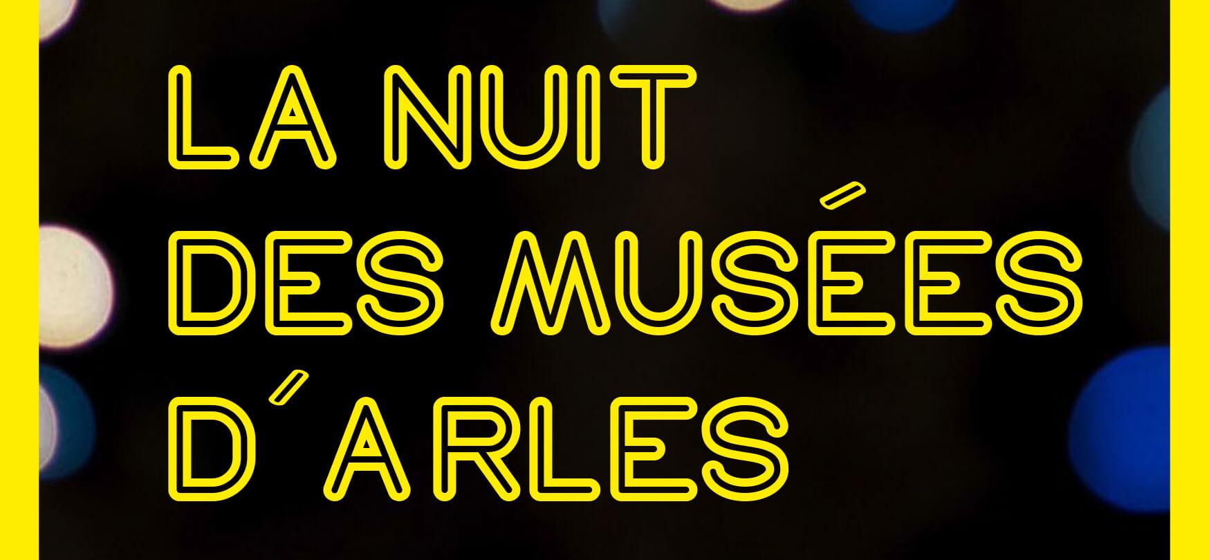 la nuit des musées arles mai 2019 agenda