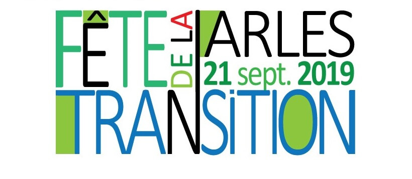 Fête de la Transition 2019 à Arles