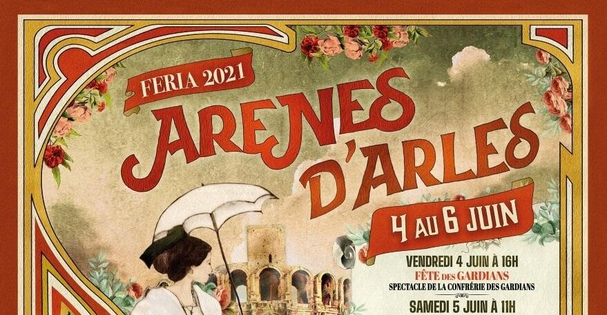 Féria de Pâques 2021 à Arles du 4 au 6 juin